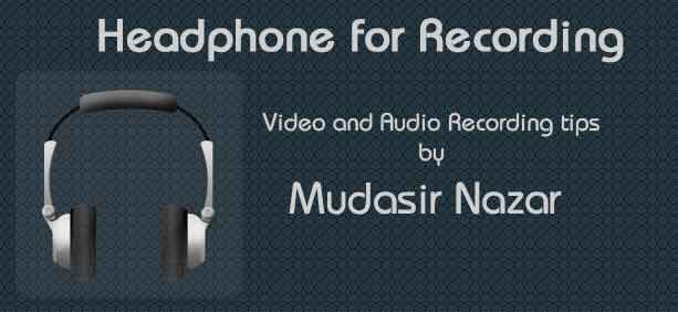 BEST HEADPHONE FOR RECORDING