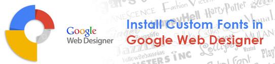 Install Custom Fonts in Google Web Designer